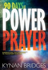 90 Days of Power Prayer: Supernatural Declarations to Transform Your Life - eBook