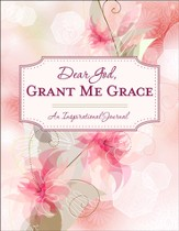 Dear God, Grant Me Grace: An Inspirational Journal