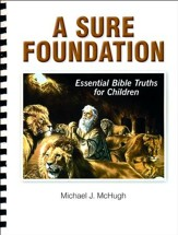 A Sure Foundation: Essential Bible Truths for Children