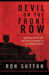 Devil On the Front Row: Seducing Spirits and Doctrines of Demons in the Modern Church - eBook