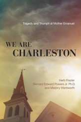 We Are Charleston: Tragedy and Triumph at Mother Emanuel - eBook
