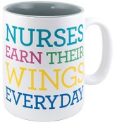 Nurses Earn Their Wings Everyday Mug