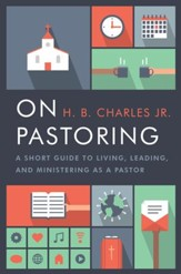 On Pastoring: A Short Guide to Living, Leading, and Ministering as a Pastor - eBook