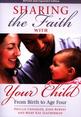 Sharing the Faith with Your Child: From Birth to Age Four-Revised and Expanded Edition