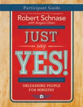 Just Say Yes! Participant Guide: Unleashing People for Ministry - eBook