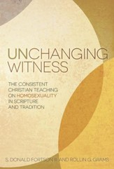 Unchanging Witness: The Consistent Christian Teaching on Homosexuality in Scripture and Tradition - eBook