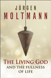 The Living God and the Fullness of Life - eBook