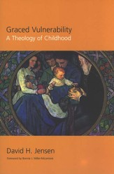 Graced Vulnerability: A Theology of Childhood
