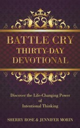 Battle Cry Thirty-Day Devotional: Discover the Life-Changing Power of Intentional Thinking - eBook