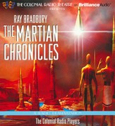 Martian Chronicles, The: A Radio Dramatization