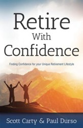 Retire With Confidence: A Unique Approach to a Better Retirement - eBook