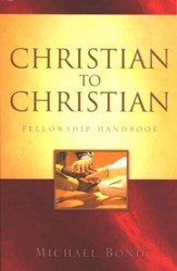 Christian to Christian: Fellowship Handbook
