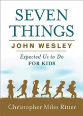 Seven Things John Wesley Expected Us to Do for Kids - eBook