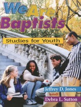 We Are Baptists: Studies for Youth