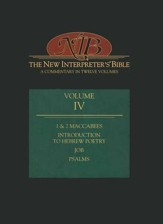 New Interpreter's Bible Volume 4: Introduction to Hebrew Poetry, Job, Psalms, and 1 & 2 Maccabees