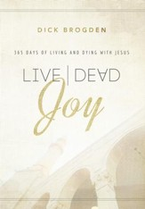 Live Dead Joy: 365 Days of Living and Dying with Jesus - eBook