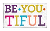 Be-you-tiful Wood Plaque
