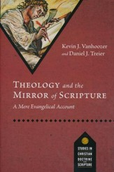 Theology and the Mirror of Scripture: A Mere Evangelical Account - eBook