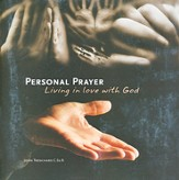 Personal Prayer: Living in Love with God