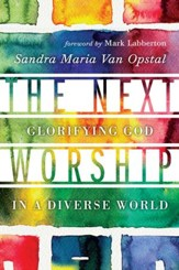 The Next Worship: Glorifying God in a Diverse World - eBook