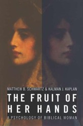 The Fruit of Her Hands: Psychology of the Biblical Woman