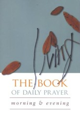 The Living Book of Daily Prayer: Morning & Evening