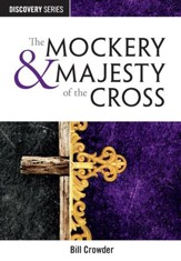 The Mockery & Majesty of the Cross / Digital original - eBook