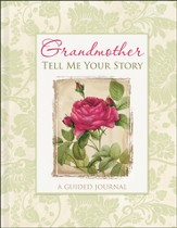 Grandmother, Tell Me Your Story: A Guided Journal (Deluxe Edition)
