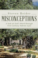 Misconceptions: A look at God's Word through First Century Hebraic Eyes - eBook