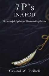 7 P's in a Pod: A Purposeful System for Home Schooling Success - eBook