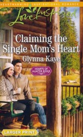 Claiming the Single Mom's Heart, Large Print