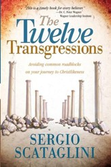 Twelve Transgressions: Avoiding common roadblocks on your journey to Christlikeness - eBook