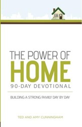 The Power of Home 90-Day Devotional: Building a Strong Family Day by Day - eBook