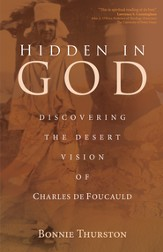 Hidden in God: Discovering the Desert Vision of Charles de Foucauld - eBook