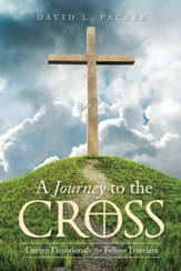 A Journey to the Cross: Lenten Devotionals for Fellow Travelers - eBook