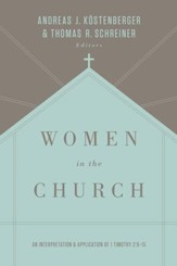 Women in the Church (Third Edition): An Interpretation and Application of 1 Timothy 2:9-15 - eBook