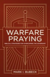 Warfare Praying: Biblical Strategies for Overcoming the Adversary - eBook