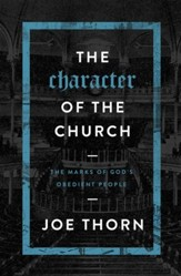 The Character of the Church: The Marks of God's Obedient People - eBook