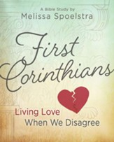 First Corinthians - Women's Bible Study Participant Book: Living Love When We Disagree - eBook