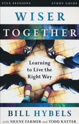 Wiser Together Study Guide: Learning to Live the Right Way