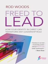 Freed to Lead: How your identity in Christ can transform any leadership role - eBook