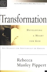 Transformation: Developing a Heart for God, Christian Basics Bible Studies