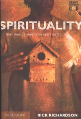 Spirituality: What Does It Mean To Be Spiritual? Groups Investigating God Series