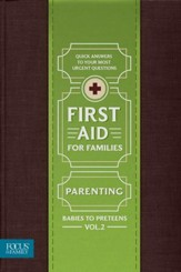 First Aid for Families, Volume 2: Parenting - Babies to Preteens