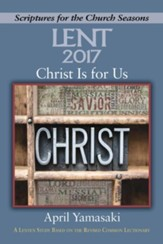 Christ Is for Us: A Lenten Study Based on the Revised Common Lectionary