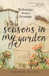 Seasons in My Garden: Meditations from a Hermitage - eBook