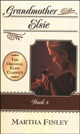 Grandmother Elsie #8, The Original Elsie Classics Series  (Softcover)