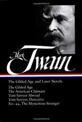 Mark Twain - The Gilded Age and Later Novels