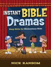 Instant Bible Dramas: Easy Skits for Elementary Kids