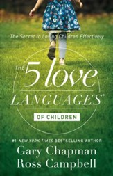 The 5 Love Languages of Children: The Secret to Loving Children Effectively - eBook